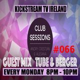 Andry Cristian & Alesana - Club Sessions 066 - Guest Mix TUBE & BERGER - LIVE @KickStream TV