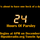 24 Hours Of Parsley Hour 6 11pm - midnight 08/12/17