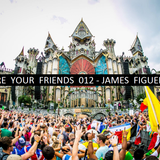 WE ARE YOUR FRIENDS 012 - JAMES FIGUEROA
