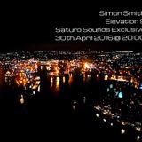 Simon Smith - Elevation 9 - Saturo Sounds Exclusive. 30th April 2016