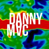 Danny Mac Podcast 009: We're Starting a Band?