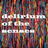 Delirium Of The Senses 31/07/2017