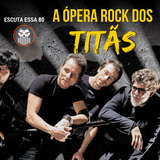 Escuta Essa 80 - A Ópera Rock dos Titãs