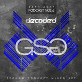Decoded Techno Concept Podcast Vol.6 @ G.S.G (Sept.2017)