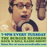 Burger Records Rock & Roll Radio Show - Season 1 - Episode 7