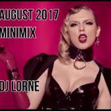 AUGUST 2017 MINIMIX - DJ LORNE