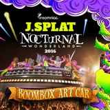 J Splat - Nocturnal Wonderland -Boom Box 2016
