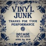 The Vinyl Junk // Decade - The 10th Edition // April 2nd 2016 // Hemkade Zaandam