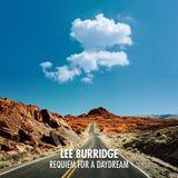 Lee Burridge - Requiem for a Daydream 15.08.2018