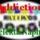 Addiction MIX Selekta Naphta