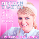 Meghan Trainor - All About That Bass (DJ Inferno's No Treble Remash)