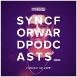 Sync Forward Podcast 081 - Joff