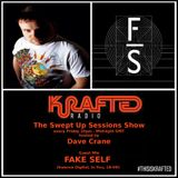 Dave Crane pres. Swept Up Sessions 51 - 26th May 2017 (Fake Self Guest Mix)