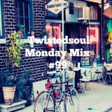 Twistedsoul Monday Mix #99