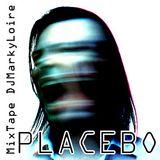 PLACEBO MixTape DJMarkyLoire