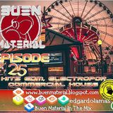 BUEN MATERIAL In The Mix Episode 25