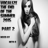 Vocalize The End Of The Summer 2015 part 2