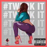 #Twerk It
