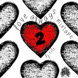 LOVE ALWAYS 2 MIXTAPE