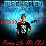 Dj Gaunt Party Life Mix Club Episodio #9 Nuevo Episodio 2014-2015