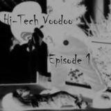 Hi-Tech Voodoo Episode 1