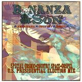 Bonanza & Son on Resonance 104.4FM.... 9 November 2016 - Special Cosmic US Presidential Election Mix