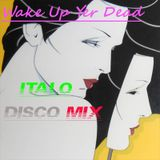Wake Up Yer Dead ( Italo-Disco Mix)