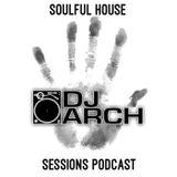 DJ ARCH Soulful House Mastermix (Mix#156)