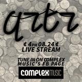 QRTR   COMPLEX LIVE STREAM 08/24
