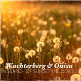 Wachterberg & Onisu: In Search of Sunset Melodies 2 [Sunset Session]