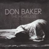 Don Baker - 'The Homeless'