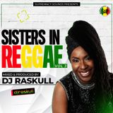 Sisters In Reggae Vol 3 - Deejay Raskull - Supremacy Sounds.