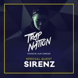 Trap Nation Episode 41 - Special Guest: Sirenz
