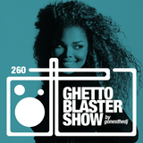 GHETTOBLASTERSHOW #260 (jun. 18/16)