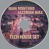 Tech House set /2014/ Iban Montoro & Jazzman Wax