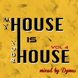 Dymas - My House Is Your House vol.4