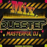 DUBSTEP MIX : 2013: MASTERFUL DJ