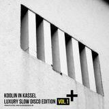 KOOLIN IN KASSEL / LUXURY SLOW DISCO EDITION VOL 1