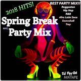 "DJ Flyy Grl ""Spring Break 2018 Party Mix!"""