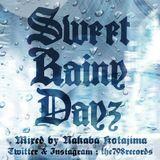 Sweet Rainy Dayz