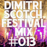Dimitri Scotch - Summer Festival EDM Mix #013 [LIVESET]