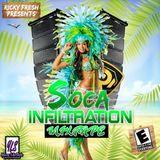 Soca Inflitration Mixtape x Ricky Fresh