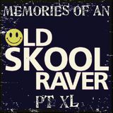 Memories Of An Oldskool Raver Pt XL