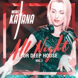 Nataly Katana - All Nigth For Deep House 3