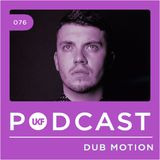 UKF Podcast #76 - Dub Motion