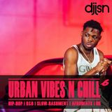 URBAN VIBES N CHILL 6 - NOT3S, YXNG BANE, LOTTO BOYZ, VIANNI, B YOUNG,  23, SL, DRAKE & MORE