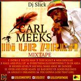 CARL MEEKS-IN YOUR AREA MIXTAPE 2016