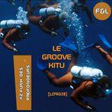 Le Groove Kitu - #2 - Funk des profondeurs [LCPR028]