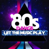80'S DANCE : LET THE MUSIC PLAY