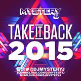 @DJMYSTERYJ - #TakeItBack #2015
